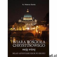 Wiara Kościoła Chrystusowego moją wiarą (2013) - ogłoszenia A6.pl