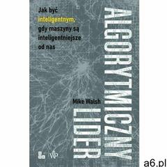 Algorytmiczny lider - mike walsh (epub) - ogłoszenia A6.pl