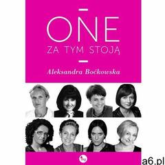One za tym stoją - Aleksandra Boćkowska (224 str.) - ogłoszenia A6.pl