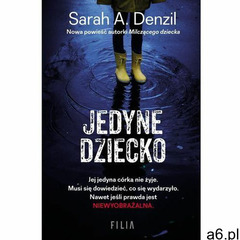 Jedyne dziecko - Sarah A. Denzil (MOBI), Sarah A. Denzil - ogłoszenia A6.pl