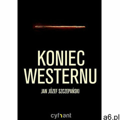 Koniec westernu - Jan Józef Szczepański (1971) - ogłoszenia A6.pl