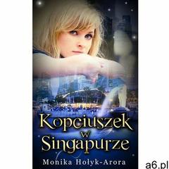 Kopciuszek w Singapurze - Monika Hołyk-Arora - ogłoszenia A6.pl
