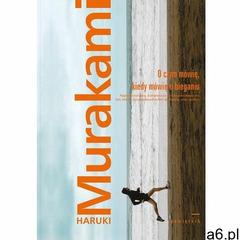 O czym mówię, kiedy mówię o bieganiu (ebook) (192 str.) - ogłoszenia A6.pl