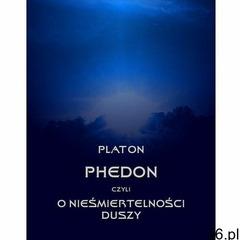 Phedon, czyli o nieśmiertelności duszy (197 str.) - ogłoszenia A6.pl