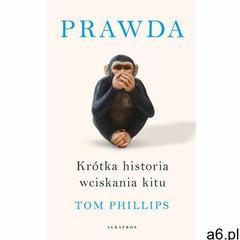 Prawda. Krótka historia wciskania kitu (9788381259569) - ogłoszenia A6.pl