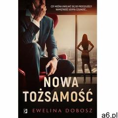 Nowa tożsamość - Ewelina Dobosz (MOBI) (9788366611009) - ogłoszenia A6.pl