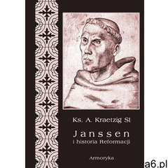 Janssen i historia Reformacji - A. Kraetzig - ogłoszenia A6.pl