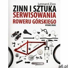 Zinn i sztuka serwisowania roweru górskiego (2014) - ogłoszenia A6.pl