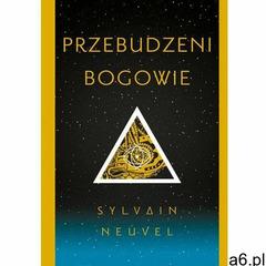 Przebudzeni bogowie - Sylvain Neuvel (MOBI) (2018) - ogłoszenia A6.pl