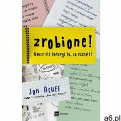 Zrobione! Naucz się kończyć to, co zacząłeś, Jon Acuff - ogłoszenia A6.pl