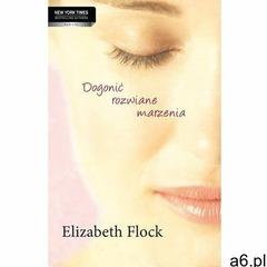 Dogonić rozwiane marzenia - Elizabeth Flock (9788327601155) - ogłoszenia A6.pl