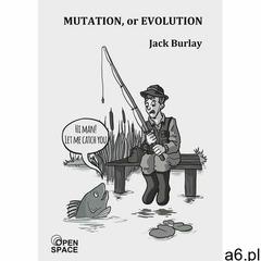 Mutation, or evolution - Jack Burlay (MOBI) (2018) - ogłoszenia A6.pl