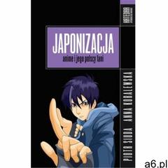Japonizacja. Anime i jego polscy fani (2014) - ogłoszenia A6.pl