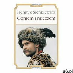 Ogniem i mieczem - Henryk Sienkiewicz (2017) - ogłoszenia A6.pl