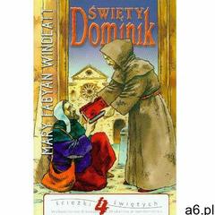 Święty Dominik - Mary Windeatt-Fabyan (9788325708214) - ogłoszenia A6.pl