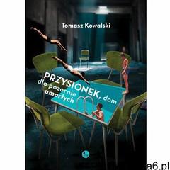 Przysionek, dom dla pozornie umarłych, Tomasz Kowalski - ogłoszenia A6.pl