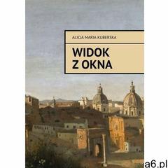 Widok z okna - Alicja Kuberska (MOBI) - ogłoszenia A6.pl