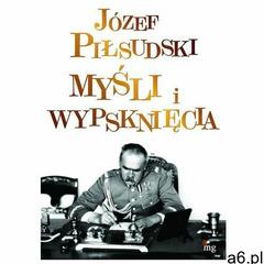 Myśli i wypsknięcia - Józef Piłsudski (9788377790212) - ogłoszenia A6.pl