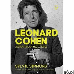 Leonard Cohen. Jestem twoim mężczyzną (9788363656997) - ogłoszenia A6.pl