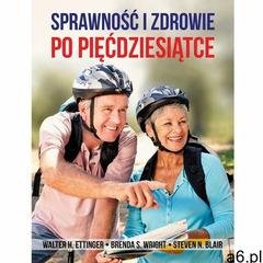 Sprawność i zdrowie po pięćdziesiątce (9788364131158) - ogłoszenia A6.pl