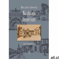 Na skraju Imperium i inne wspomnienia - ogłoszenia A6.pl