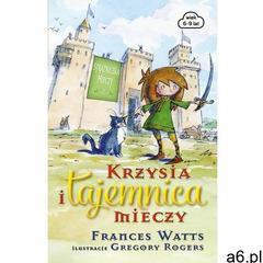 Krzysia i tajemnica mieczy - Frances Watts (9788393760138) - ogłoszenia A6.pl