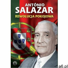 Rewolucja pokojowa - Antonio Salazar - ogłoszenia A6.pl