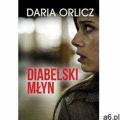 Diabelski młyn - Daria Orlicz (EPUB), Daria Orlicz - ogłoszenia A6.pl