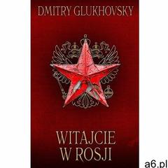 Witajcie w Rosji - Dmitry Glukhovsky - ogłoszenia A6.pl