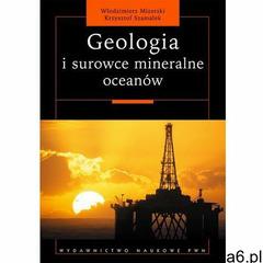 Geologia i surowce mineralne oceanów (9788301208974) - ogłoszenia A6.pl