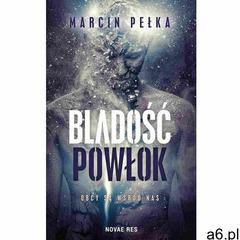 Bladość powłok - Marcin Pełka (MOBI) (9788381478786) - ogłoszenia A6.pl