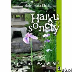 Haiku, sonety i piosenki bez melodii (50 str.) - ogłoszenia A6.pl