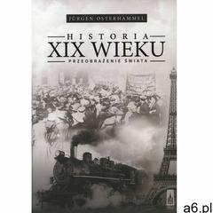 Historia XIX w. Przeobrażenie świata, Wydawnictwo Poznańskie - ogłoszenia A6.pl
