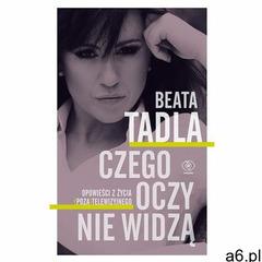 Czego oczy nie widzą - Beata Tadla (EPUB) - ogłoszenia A6.pl