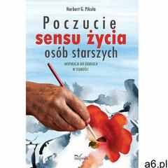 EBOOK Poczucie sensu życia osób starszych, Norbert G. Pikuła - ogłoszenia A6.pl