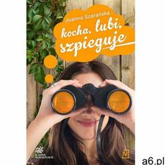 Kocha, lubi, szpieguje - Joanna Szarańska - ogłoszenia A6.pl