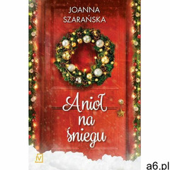 Anioł na śniegu - Joanna Szarańska (EPUB), Joanna Szarańska - ogłoszenia A6.pl