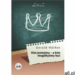 EBOOK Kim jesteśmy - a kim moglibyśmy być, Dobra Literatura - ogłoszenia A6.pl