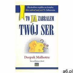 To ja zabrałem Twój ser - Deepak Malhotra (9788363773946) - ogłoszenia A6.pl