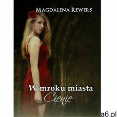 W mroku miasta. Cienie - Magdalena Rewers (9788378596219) - ogłoszenia A6.pl