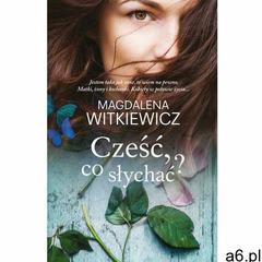 Cześć, co słychać? - Magdalena Witkiewicz, Wydawnictwo FILIA - ogłoszenia A6.pl