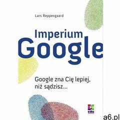 Imperium Google - Lars Reppesgaard (MOBI) (9788378020325) - ogłoszenia A6.pl