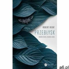 Przebłysk. Dookoła świata, dookoła siebie (312 str.) - ogłoszenia A6.pl