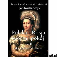 Polska-Rosja: wojna i pokój. Tom 2., Jan Kochańczyk - ogłoszenia A6.pl