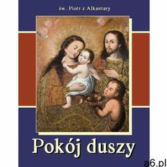 Pokój duszy - św. Piotr z Alkantary - ogłoszenia A6.pl