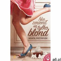 Nie zmienił się tylko blond - ebook, Agata Przybyłek - ogłoszenia A6.pl