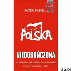 Polska niedokończona - Jacek Babiel (9788392699736) - ogłoszenia A6.pl