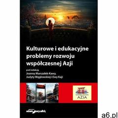 Kulturowe i edukacyjne problemy rozwoju współczesnej Azji - mgr Ewa Kaja, dr hab. Joanna Marszałek-K - ogłoszenia A6.pl