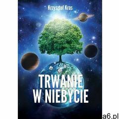 Trwanie w Niebycie - Krzysztof Kras (9788381043595) - ogłoszenia A6.pl