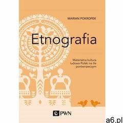 Etnografia - Marian Pokropek (EPUB) (9788301208325) - ogłoszenia A6.pl